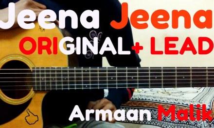 Jeena Jeena||Guitar Lesson||Guitar tutorial|| Armaan Malik|| Version ||Original Chords|| + Lead 2017