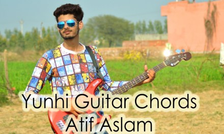 Younhi by Atif Aslam – Guitar Chords – Cover
