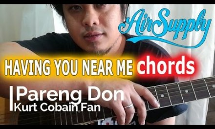 Having You Near Me Chords – Air Supply – Easy Acoustic Guitar Tutorial by Pareng Don