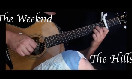 The Weeknd – The Hills – Fingerstyle Guitar