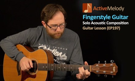Acoustic Fingerstyle Guitar Lesson – Learn a Basic Melody – EP197
