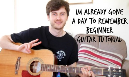 A Day To Remember – I'm Already Gone – Acoustic Guitar Tutorial (EASY BEGINNER CHORDS)
