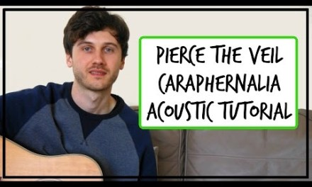 Pierce The Veil – Caraphernelia – Acoustic Guitar Tutorial (EASY CHORDS)