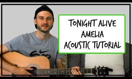 Tonight Alive – Amelia – Acoustic Guitar Tutorial (EASY BEGINNER CHORDS)