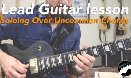 Guitar Soloing Over Uncommon Chords – Never Play a Bad Note Again!