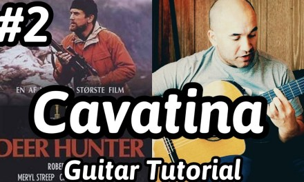 """""""Cavatina – The Deer Hunter"""" Classical Guitar Tutorial#2 Note-By-Note + Free Tabs"""