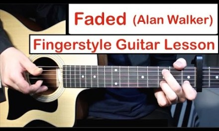Faded – Alan Walker | Fingerstyle Guitar Lesson (Tutorial) How to play Fingerstyle Guitar