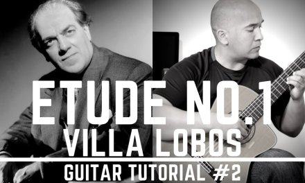 "Villa Lobos ""Etude No. 1"" Classical Guitar Tutorial#2 Note-By-Note + Free Tabs"