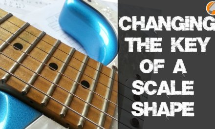 Guitar Scale Lesson –  How to Change Key of a Scale Shape