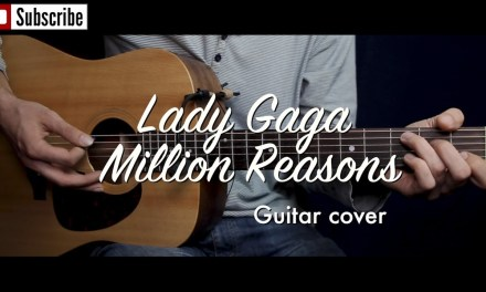 Lady Gaga – Million Reasons guitar cover / guitar (lesson/tutorial) w Chords. /play-along/