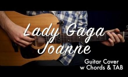 Lady Gaga – Joanne guitar cover/guitar (lesson/tutorial) w Chords & TAB /play-along/
