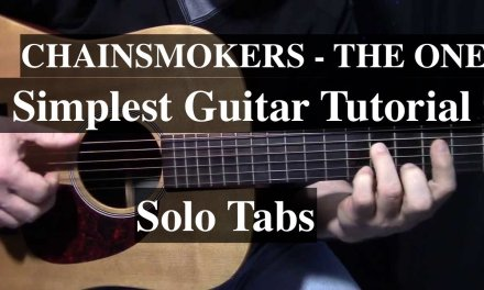 The Chainsmokers The One – Guitar Lesson / Tutorial – How to play Easy Chords & Solo tabs.