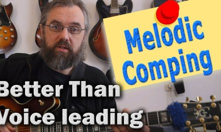 Melodic Comping – Stronger than voice leading! – Jazz Guitar Lesson