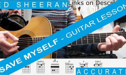 Ed Sheeran, Save Myself, Guitar Lesson, Tutorial, How to play chords