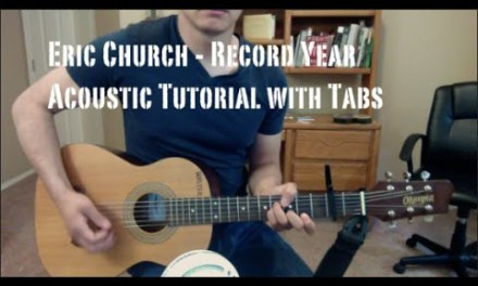 Eric Church – Record Year – Live Version (Guitar Lesson/Tutorial with Tabs)