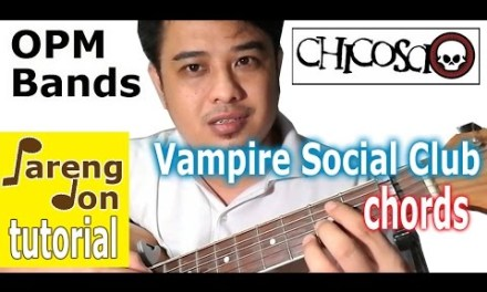Chicosci: cover and chords of Vampire Social Club – OPM Acoustic Guitar Tutorial