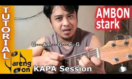 Ambon Stark Chords Tutorial – Kapa Session ni Pareng Don – Sub for more OPM guitar chords