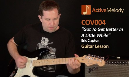 Got To Get Better In A Little While – Eric Clapton Guitar Lesson – COV004