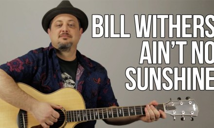 How To Play Bill Withers – Ain't No Sunshine