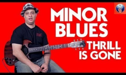 Minor Blues – Thrill is Gone – Blues Guitar Lesson