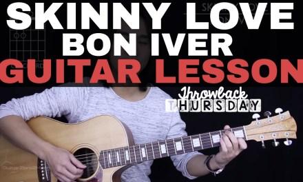 Skinny Love Guitar Tutorial + Bon Iver Guitar Lesson |Easy Chords + Guitar Cover|