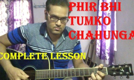 Main Phir Bhi Tumko Chahunga – Guitar Lesson | Arijit Singh | Half Girlfriend