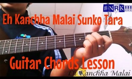 Eh Kanchha Malai Sunko Tara – Guitar Chords Lesson – #NRK!!!
