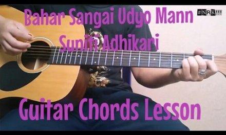 Bahar Sangai Udyo- Suniti Adhikari – Guitar Chords Lesson #NRK!!!