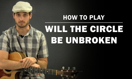 Will The Circle Be Unbroken   How To Play   Beginner Guitar Lesson