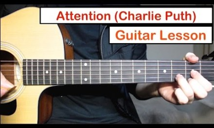 Charlie Puth – Attention | Guitar Lesson (Tutorial) How to play Chords/Picking/Strumming