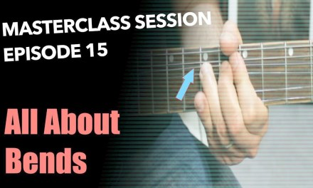 Creative Bends Guitar Lesson – Masterclass Session #15