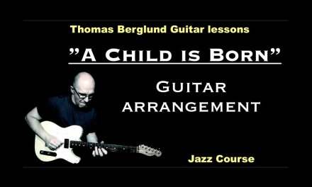 """A Child is born """"guitar arrangement"""" – Jazz Guitar lessons – Watch and Learn"""