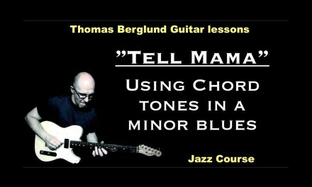 "Tell mama ""Minor blues"" (Using of chord tones in the soloing) – Jazz Guitar lesson"
