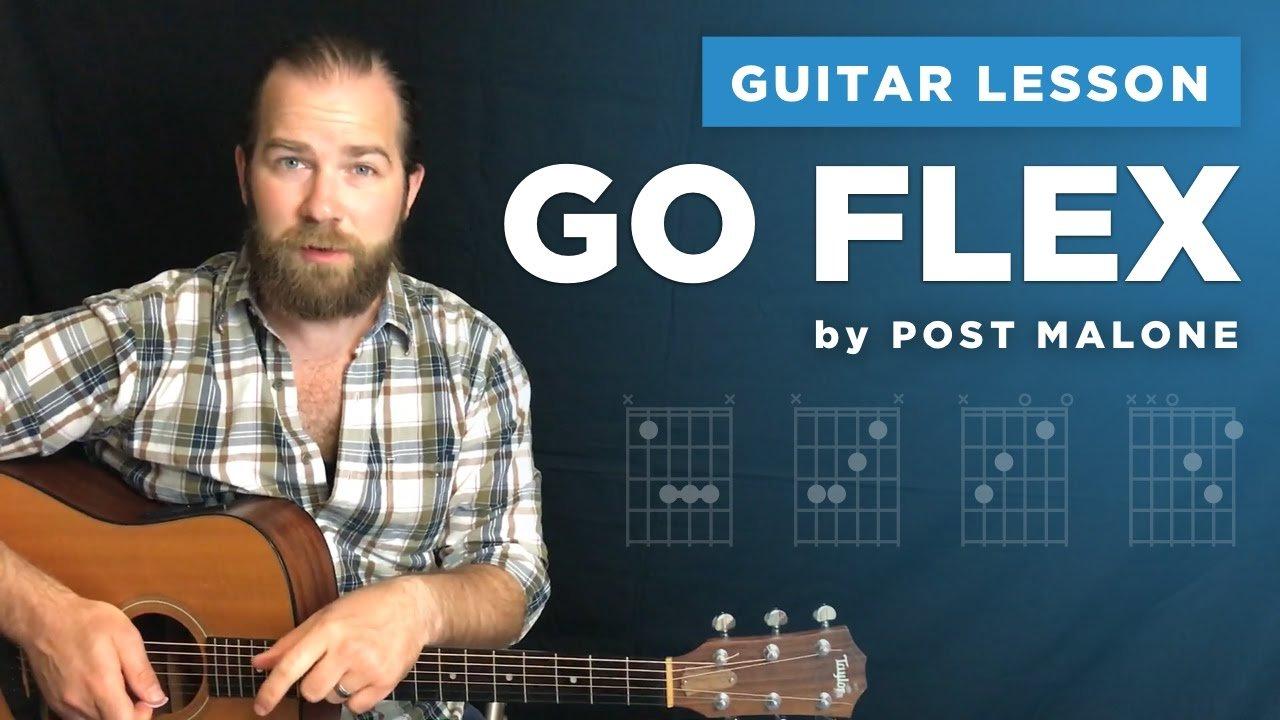 Guitar Lesson For Go Flex By Post Malone W Chords No Capo