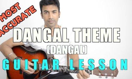 Dangal Theme (Dangal) – HINDI Guitar lesson – Part 2