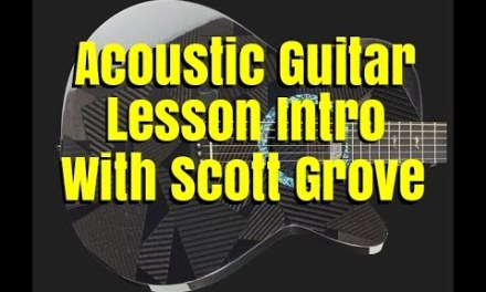 Acoustic Guitar Lesson Intro With Scott Grove