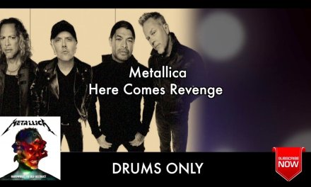 "Metallica ""Here Comes Revenge"" Drums Only ""Backing Track"""