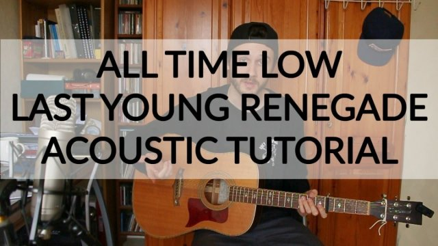 All Time Low Last Young Renegade Acoustic Guitar Tutorial