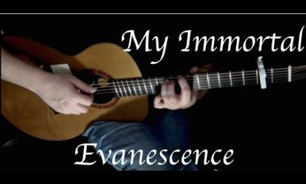 Evanescence – My Immortal – Fingerstyle Guitar