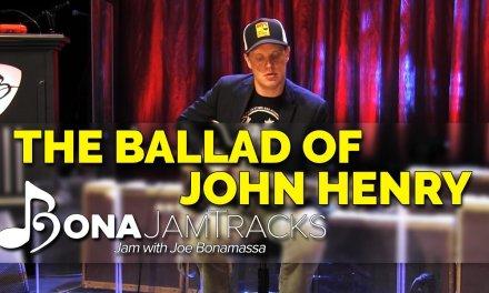"Bona Jam Tracks – ""The Ballad of John Henry"" Official Joe Bonamassa Guitar Backing Track in E Minor"