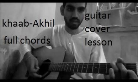 khaab – Akhil | GUITAR COVER | LESSON FULL CHORDS | EASY VERSION