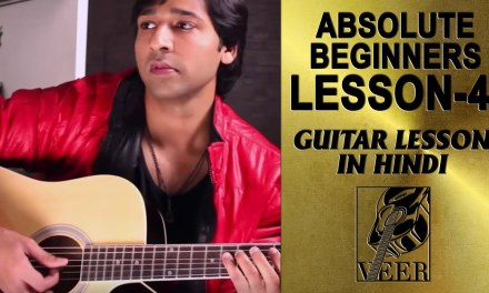 Guitar Lesson For Absolute Beginners – Lesson 4 (C Major Scale) By VEER KUMAR