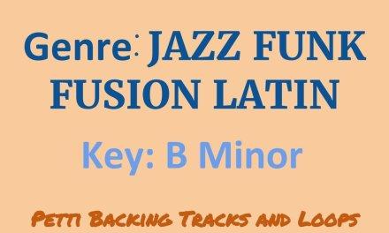 B Minor – Jazz Funk Fusion Latin Guitar Backing Track
