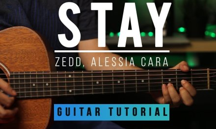Zedd Ft. Alessia Cara – Stay   Guitar Tab Tutorial   How to play Melody & Chords