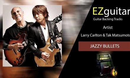 Larry Carlton & Tak Matsumoto – Guitar Backing Tracks – JAZZY BULLETS