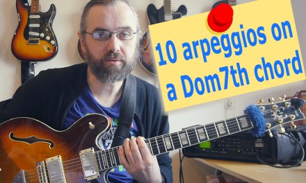 10 Arpeggios over a Dom7th chord – 10 Dom7th Jazz Licks – Jazz Guitar Lesson