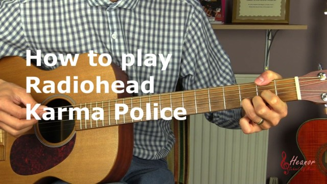 How To Play Karma Police By Radiohead Guitar Lesson Tutorial The