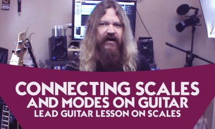 Connecting Scales and Modes on Guitar – Lead Guitar Lesson on Scales