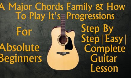 Basic Guitar Lesson|know chords of any songs|A Major Chords Family & It's Progressions|GL#13