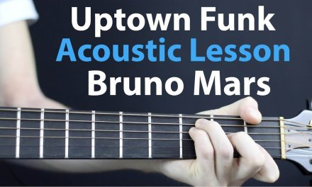 Bruno Mars – Uptown Funk: Acoustic Guitar Lesson.